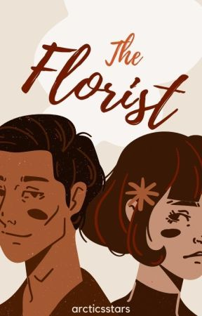The Florist | ✓ (#Wattys2016) by arcticstars