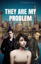 They Are My Problem by Maxjaen23