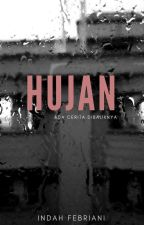 HUJAN (ada cerita dibaliknya) by indahfebrians