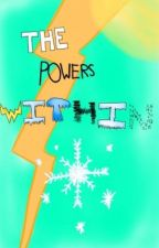 The Powers Within by PeppyPoppet