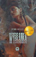 Wybranka (2016 WATTYS WINNER) by yenneferslut