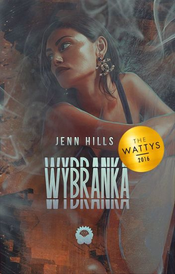 Wybranka (2016 WATTYS WINNER)