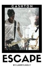Escape ❀ Cashton A.U by larrylikely