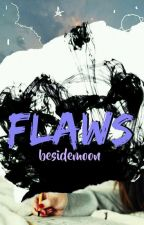 Flaws. by besidemoon