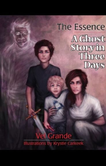 The Essence - A Ghost Story in Three Days by VelGrande