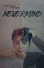Nevermind (One Shot) →Jikook/Yoonmin← by DeniJam
