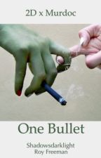 One Bullet (Gorillaz fanfic) (2D x Murdoc) by shadowsdarklight