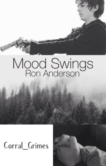Mood Swings  ➹ |Ron Anderson|