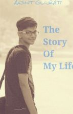 The Story Of My Life by AkshGuj