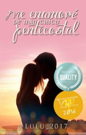 Me enamoré de una chica Pentecostal © [Complemento #1 MDUP] || EDITANDO||