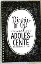 Diario de una madre adolescente. by heyitsbookgirl