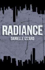 Radiance (Revised) by danielleizzard