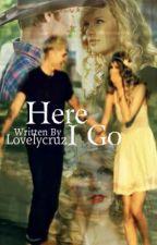 Here I Go by lovelycruz