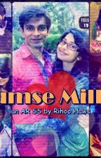 Tumse Milke - An AR SS - Completed!!! by RihooHaws
