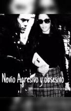XNovio Agresivo y ObsesivoX by XNowhereSoulX