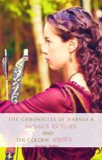 The Chronicles of Narnia 8: Susan's Return And The Golden Graves by MarionS_Rollins