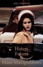 Haters, Fakers & Mass Manipulators - Lana Del Rey  by divinathora