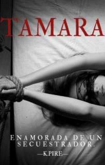 Tamara (Enamorada de un secuestrador) Sin Editar