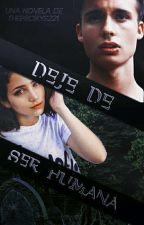 Deje De Ser Humana... by theproxys0221