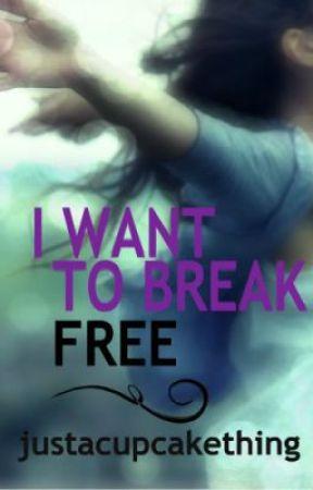 I Want To Break Free ❤ Harry Styles Fanfiction by justacupcakething