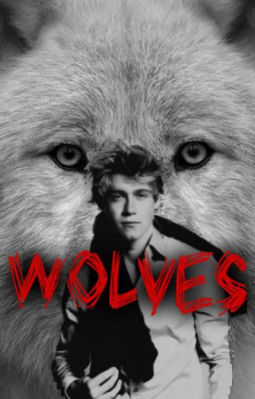 Wolves (Niall Centric Zianourry)