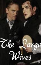 The Largo Wives by xxrandi_annxx