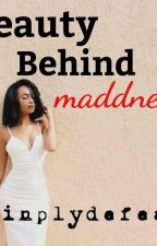 Beauty Behind Madness (August Alsina Fanfic by Jahebe