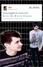 @AmazingPhil Do I Know You? by mollchester