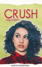CRUSH. by rolehxrry