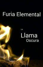 Furia Elemental - La Llama Oscura by blackwriters