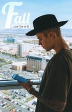 Fall (Justin Bieber Fan Fiction) by LeahSEB