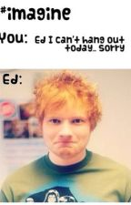 Ed Sheeran imagines by JessicaSheeran3124