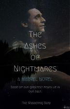 The Ashes of Nightmares: A Marvel Novel [EDITING IN PROGRESS] by Wandering_Bard
