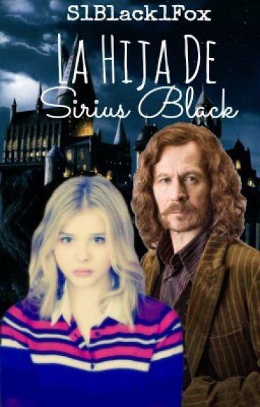 La Hija De Sirius Black  *En edición*