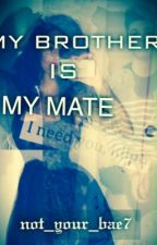 My brother is my mate by unicorn_perfection21