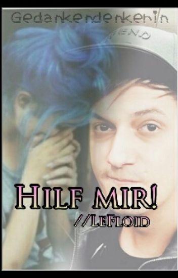 Hilf Mir! //LeFloid