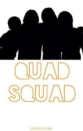 Quad Squad by ShawnaSammie20