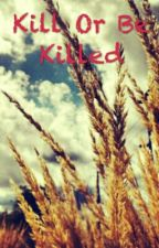 Kill Or Be Killed by Jersey_Fererro