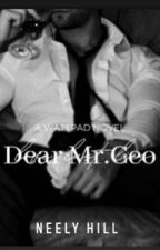 Dear Mr.CEO {Completed} by StoriesbyNe