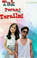 Tak Pernah Ternilai (END)  by Delladwi99