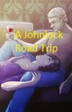 A Johnlock Road Trip by 1bluewriter1
