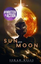 The Legends of the Sun and Moon [Possible Wattys for 2017] by _Palen