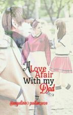 Love affair with my Dad by angeline_pailon30