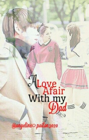 Love affair with my Dad