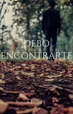 Debo encontrarte by Azulus