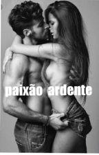 paixão ardente  by EvellynVitoria2