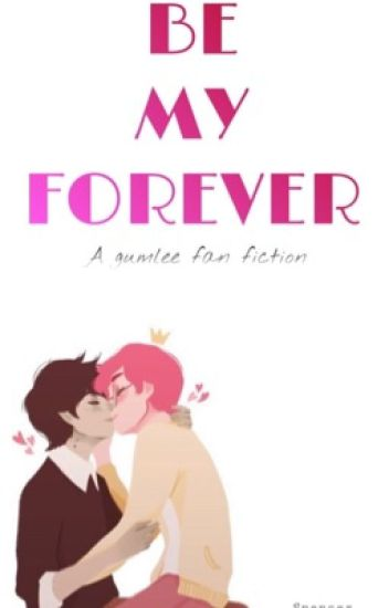 Be My Forever (a gumlee fanfiction)