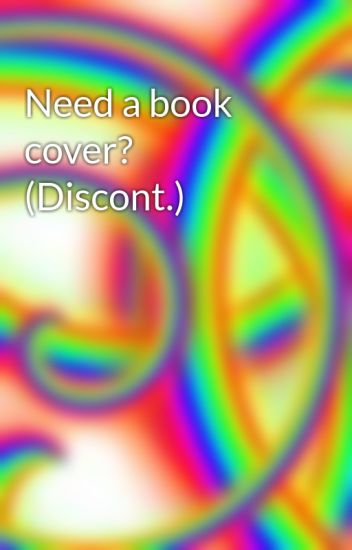 Need a book cover? (Discont.)