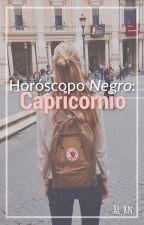 Horóscopo NEGRO: Capricornio. ♑︎ by Prxncxss___