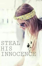 Steal His Innocence by ohcarissepls